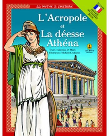 L' Acropole et La déesse Athéna / Ακρόπολη και θεά Αθηνά
